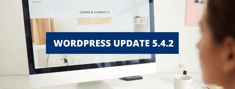 WORDPRESS UPDATE 5.4.2 ist veröffentlicht