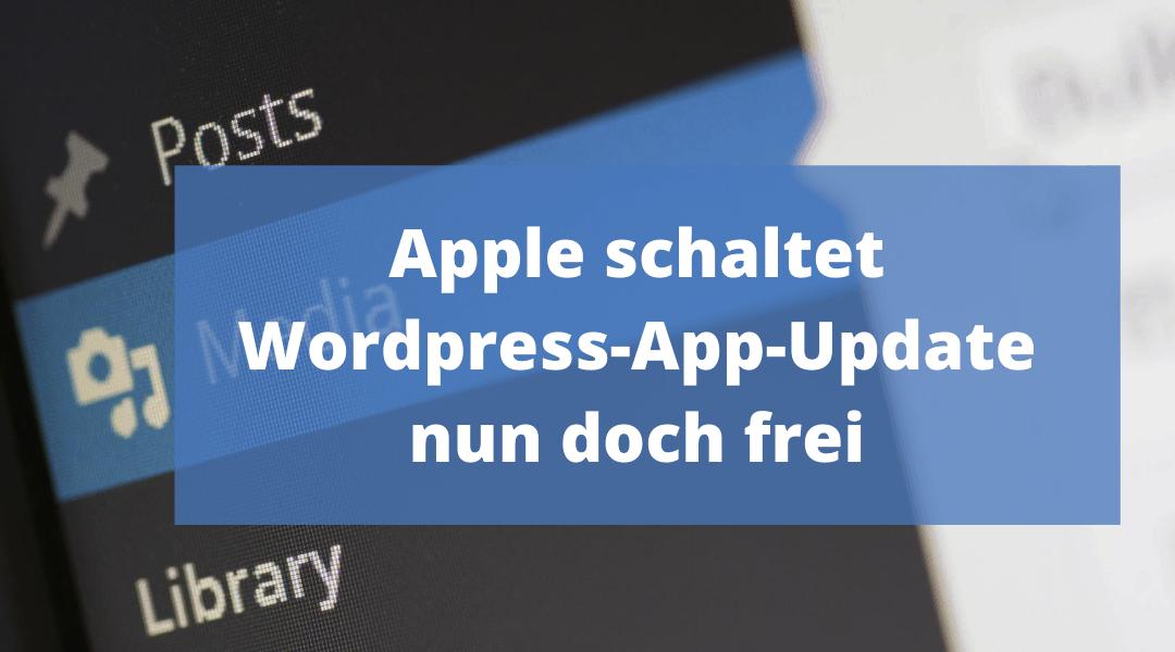 Apple schaltet WordPress-App-Update nun doch frei